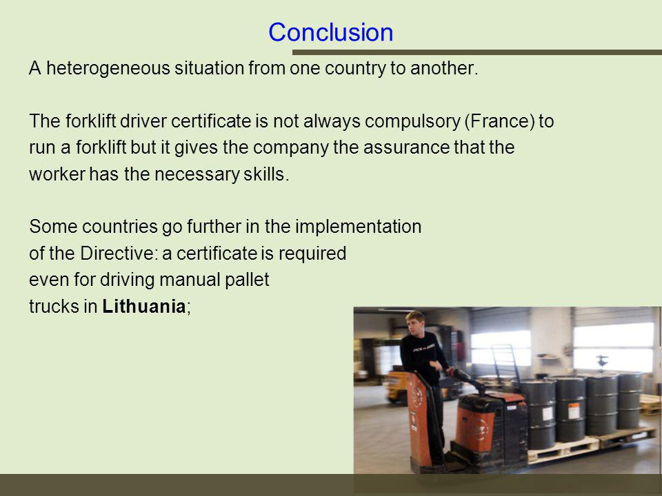 A heterogeneous situation from one country to another. The forklift driver certificate is not always compulsory (France) to run a forklift but it give