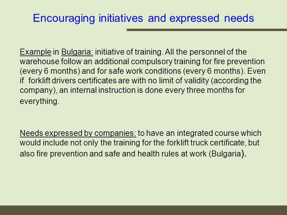 Encouraging initiatives and expressed needs Example in Bulgaria: initiative of training.
