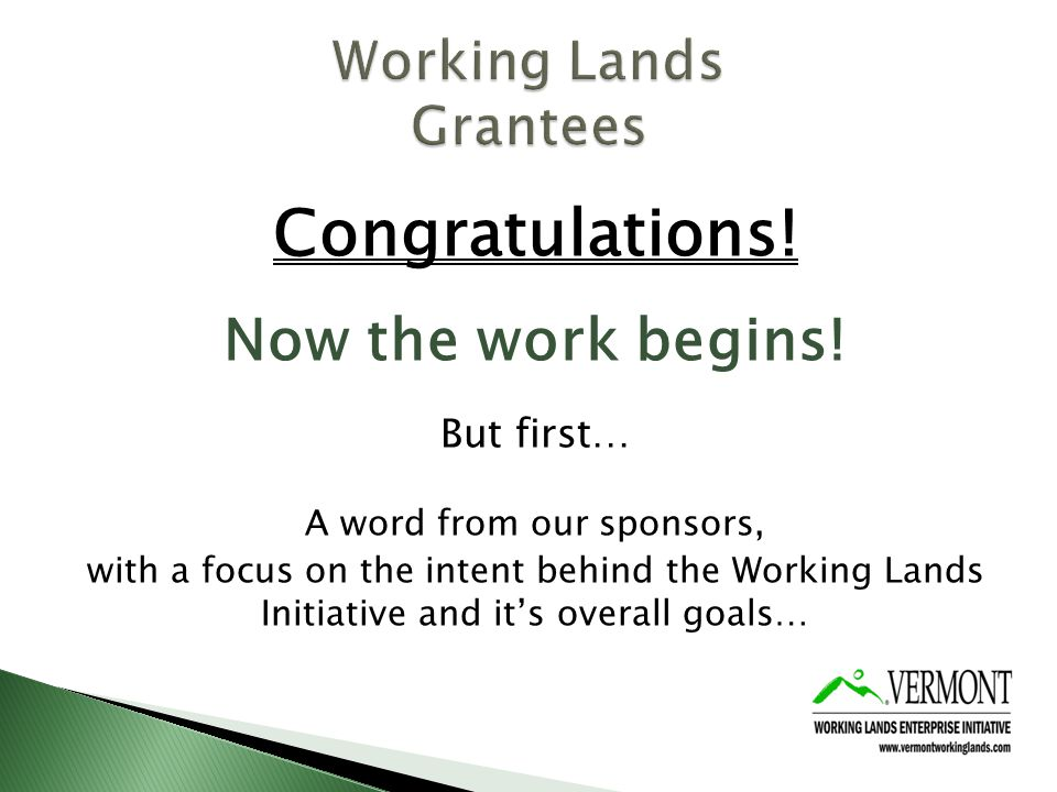 Act 142 of the 2012 VT Legislature set forth these Goals: 1.Stimulate economic development effort on behalf of Vermonts agriculture and forest product sectors by systematically advancing entrepreneurism, business development, and job creation.