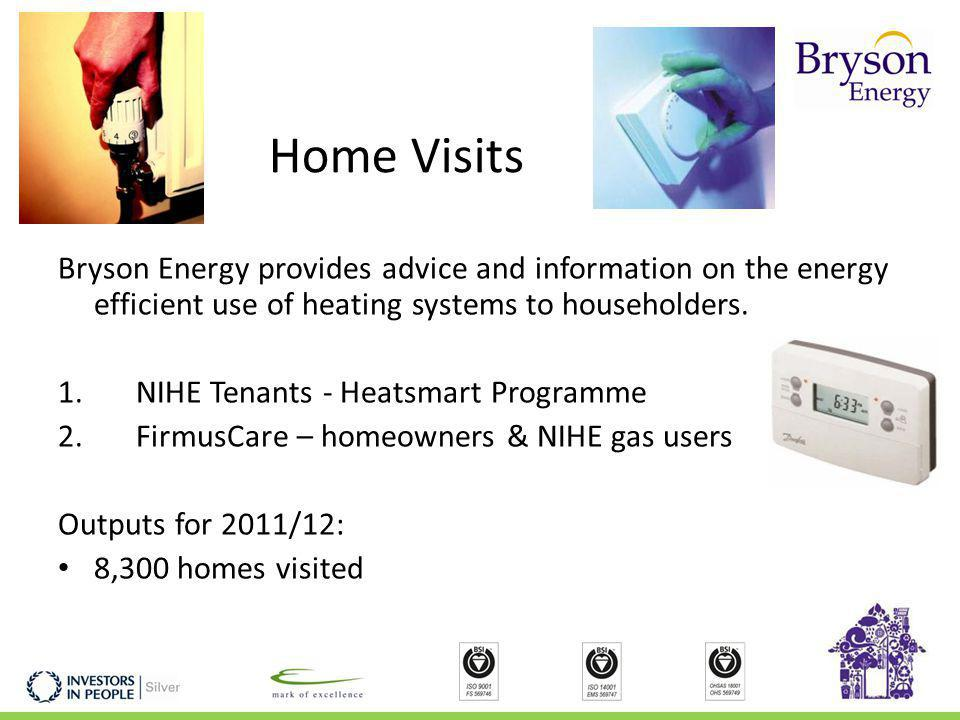 Home Visits Bryson Energy provides advice and information on the energy efficient use of heating systems to householders.