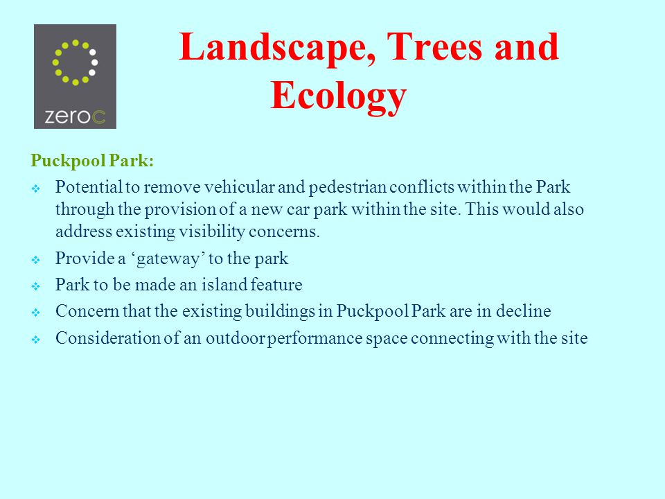Puckpool Park: Potential to remove vehicular and pedestrian conflicts within the Park through the provision of a new car park within the site.