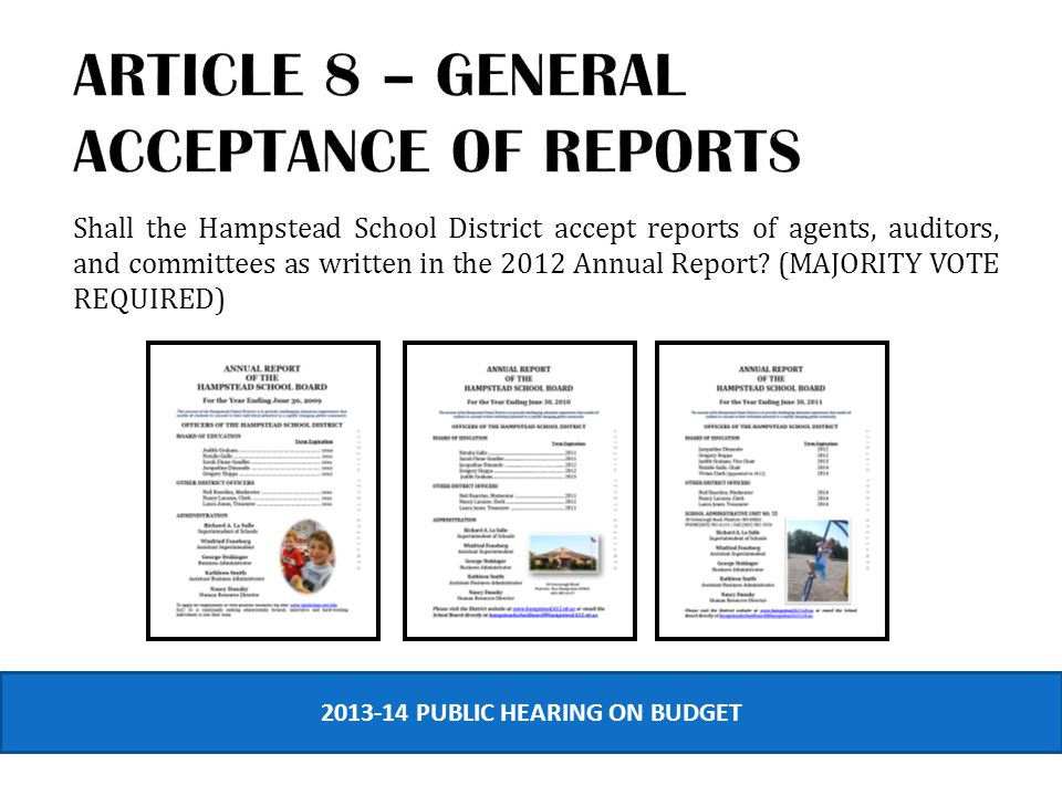 Shall the Hampstead School District accept reports of agents, auditors, and committees as written in the 2012 Annual Report.