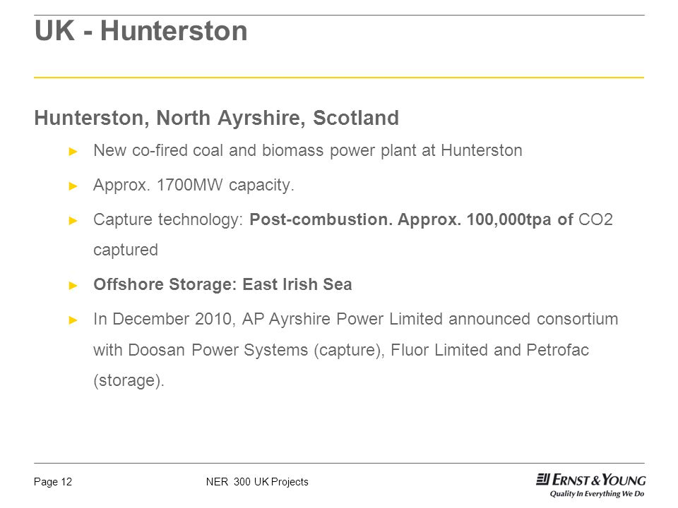 NER 300 UK ProjectsPage 12 UK - Hunterston Hunterston, North Ayrshire, Scotland New co-fired coal and biomass power plant at Hunterston Approx.