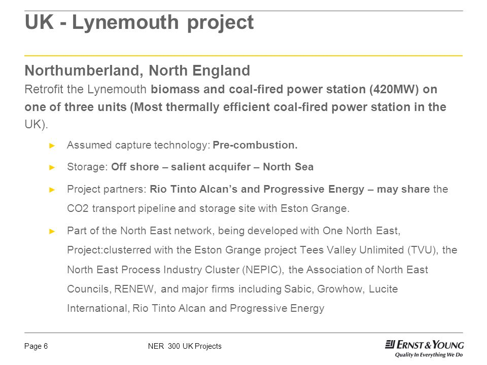 NER 300 UK ProjectsPage 17 NL - Corus CO2-project Location of the capture plant undefined Project: Oxyfuel technology.