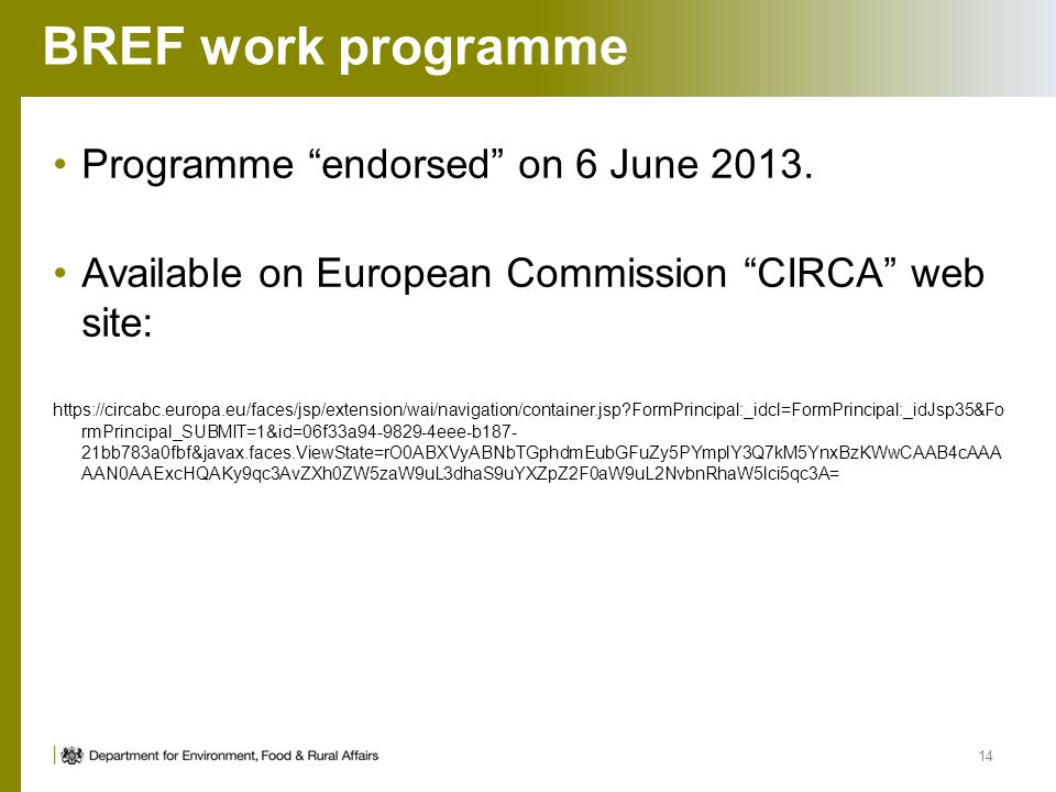 BREF work programme Programme endorsed on 6 June 2013. Available on European Commission CIRCA web site: https://circabc.europa.eu/faces/jsp/extension/
