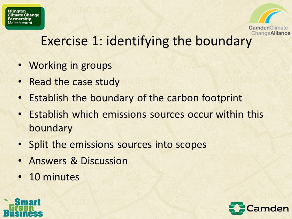 Identifying the operational boundary of your carbon footprint Defining the operational boundary involves identifying which emission sources within the organisation boundary to include in the measurement.