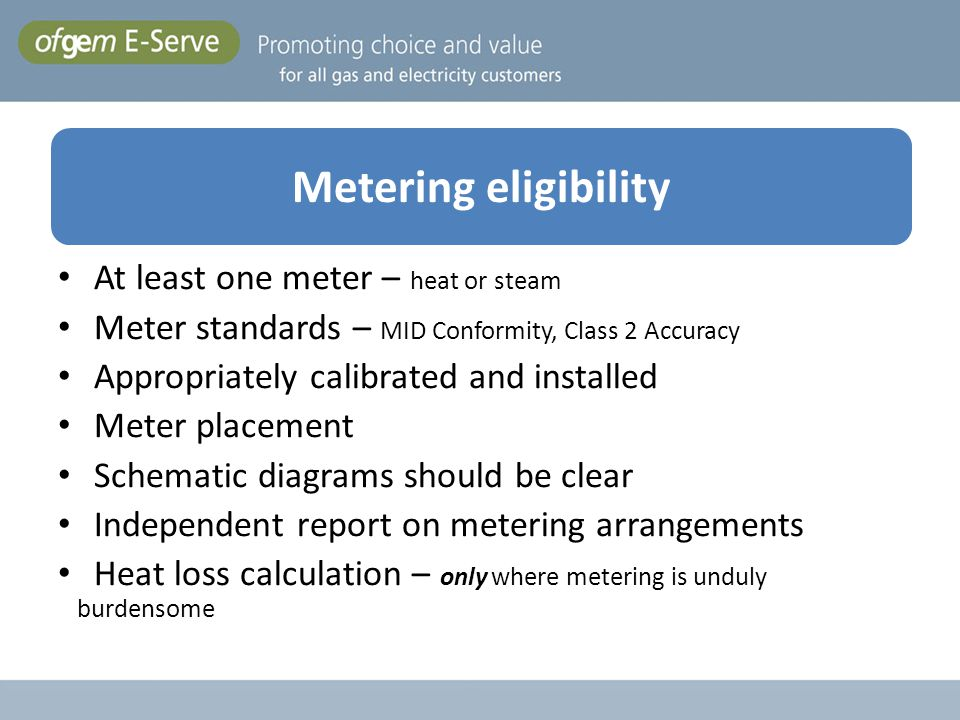 At least one meter – heat or steam Meter standards – MID Conformity, Class 2 Accuracy Appropriately calibrated and installed Meter placement Schematic