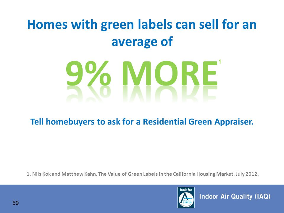 59 1. Nils Kok and Matthew Kahn, The Value of Green Labels in the California Housing Market, July 2012. 1