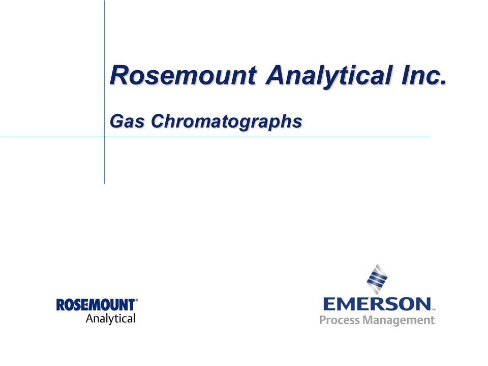 Rosemount Analytical Inc. Gas Chromatographs