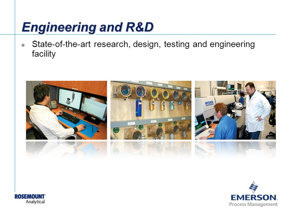 [File Name or Event] Emerson Confidential 27-Jun-01, Slide 51 Engineering and R&D State-of-the-art research, design, testing and engineering facility