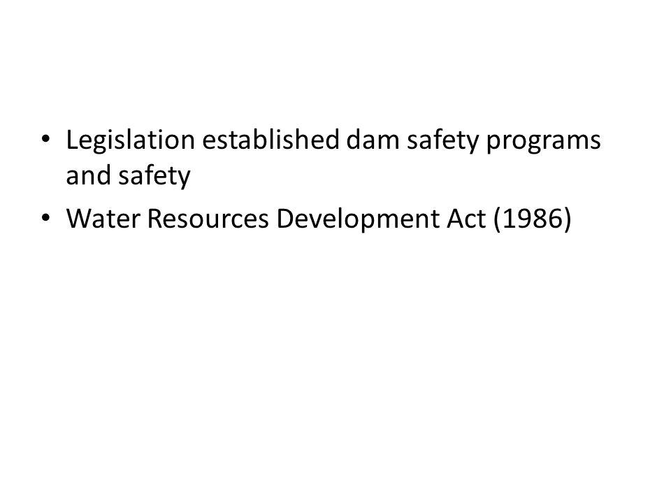 Legislation established dam safety programs and safety Water Resources Development Act (1986)