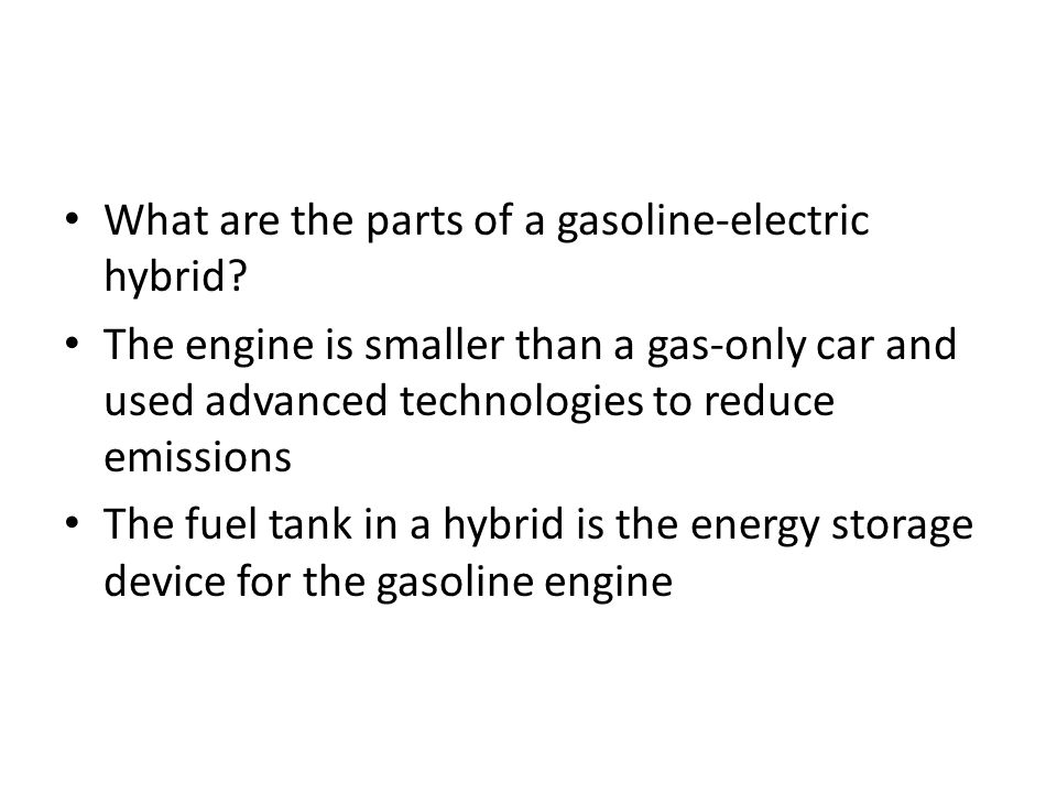 What are the parts of a gasoline-electric hybrid.