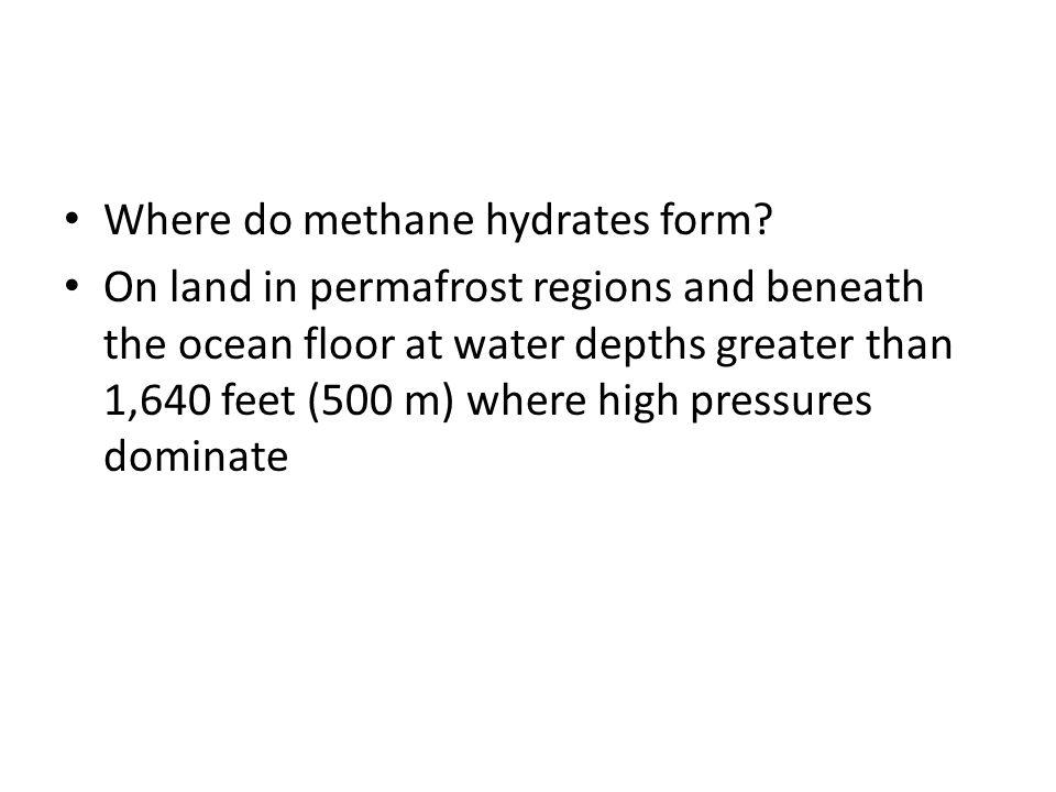 Where do methane hydrates form.