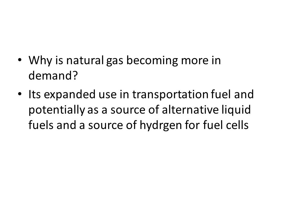 Why is natural gas becoming more in demand.
