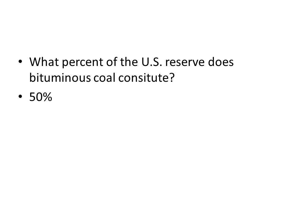 What percent of the U.S. reserve does bituminous coal consitute? 50%