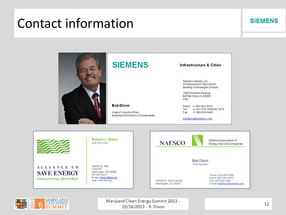 SIEMENS Maryland Clean Energy Summit 2013 - 10/16/2013 - R. Dixon 12 Contact information