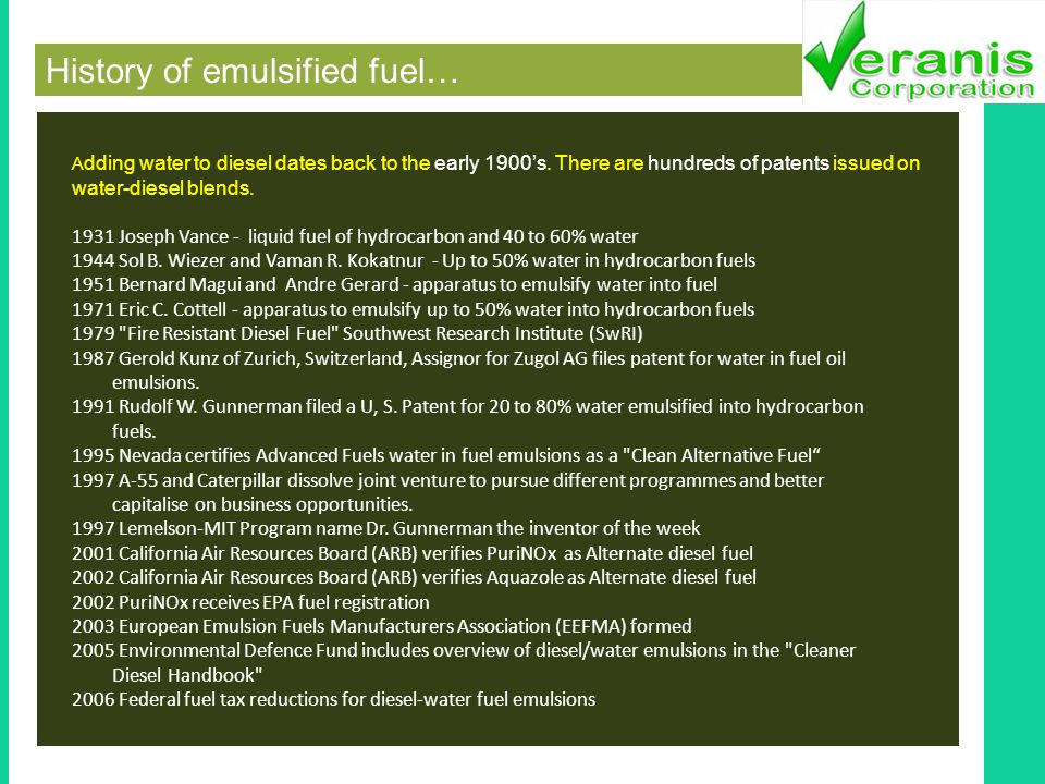History of emulsified fuel… A dding water to diesel dates back to the early 1900s.