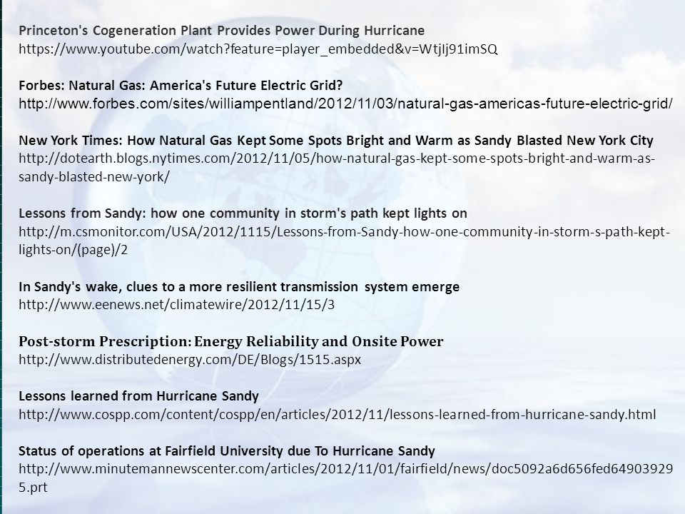 Princeton's Cogeneration Plant Provides Power During Hurricane https://www.youtube.com/watch?feature=player_embedded&v=WtjIj91imSQ Forbes: Natural Gas
