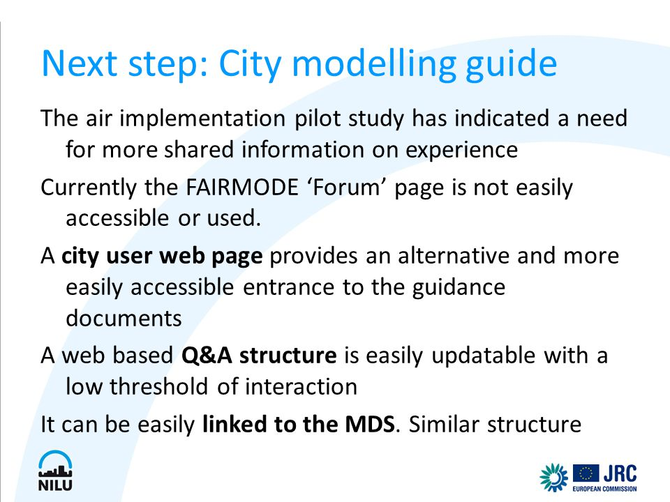Next step: City modelling guide The air implementation pilot study has indicated a need for more shared information on experience Currently the FAIRMO