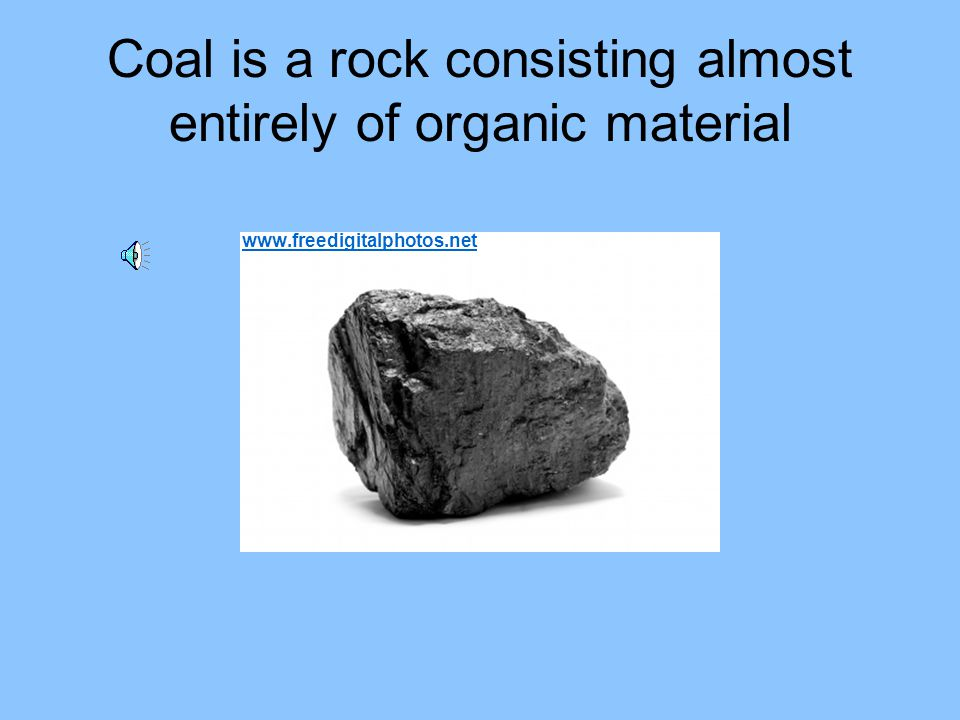 Coal is a rock consisting almost entirely of organic material www.freedigitalphotos.net