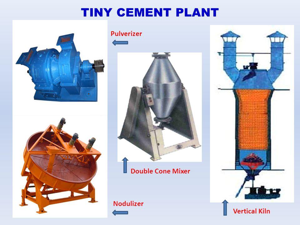 TINY CEMENT PLANT Pulverizer Nodulizer Double Cone Mixer Vertical Kiln