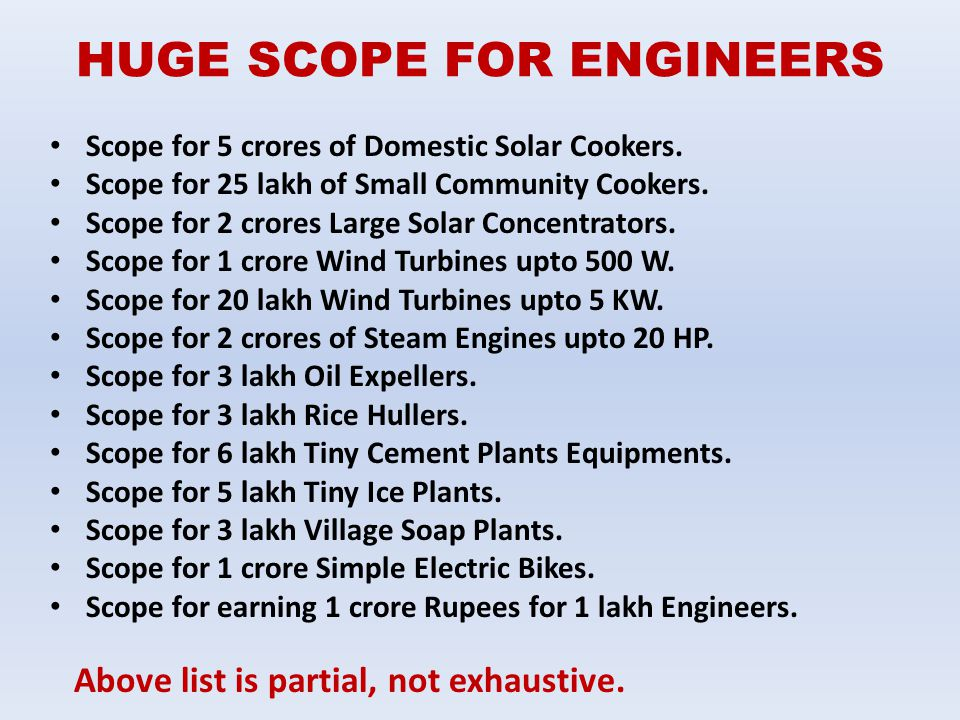 HUGE SCOPE FOR ENGINEERS Scope for 5 crores of Domestic Solar Cookers. Scope for 25 lakh of Small Community Cookers. Scope for 2 crores Large Solar Co