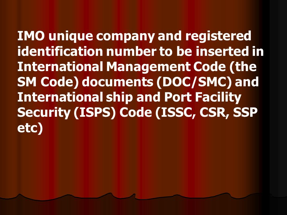 IMO unique company and registered identification number to be inserted in International Management Code (the SM Code) documents (DOC/SMC) and Internat