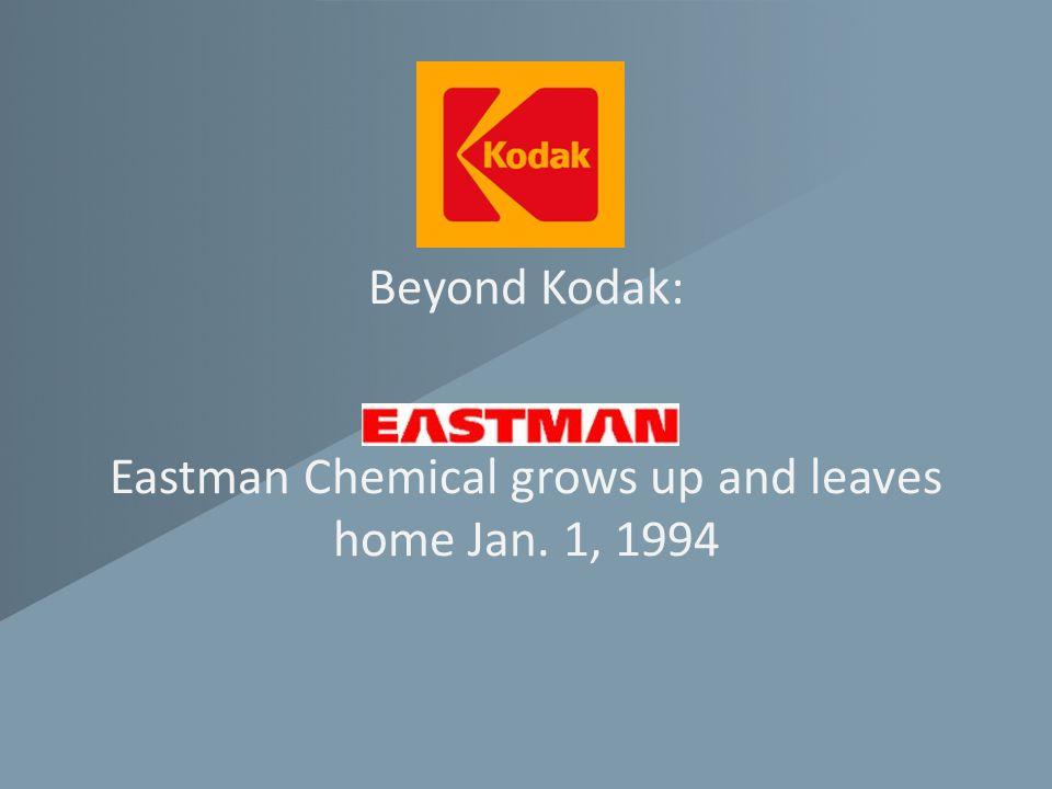 Beyond Kodak: Eastman Chemical grows up and leaves home Jan. 1, 1994