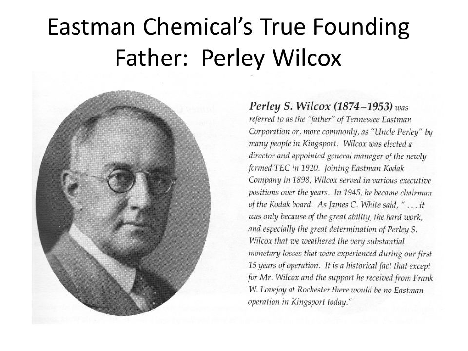 Eastman Chemicals True Founding Father: Perley Wilcox