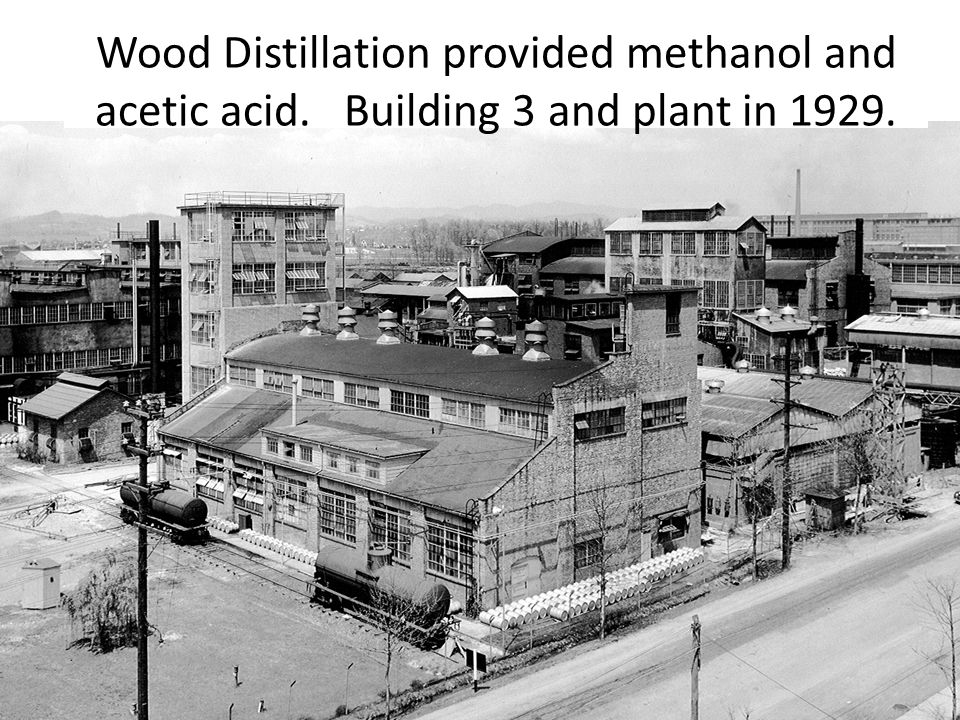 Wood Distillation provided methanol and acetic acid. Building 3 and plant in 1929.