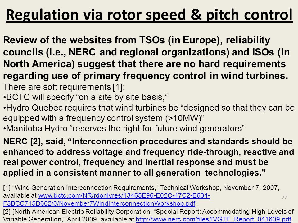 Regulation via rotor speed & pitch control [1] Wind Generation Interconnection Requirements, Technical Workshop, November 7, 2007, available at www.bc