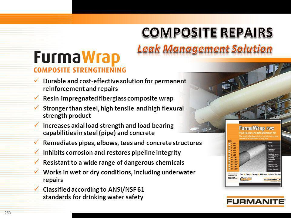 253 Furmanite Confidential - 1/9/04 Durable and cost-effective solution for permanent reinforcement and repairs Resin-impregnated fiberglass composite