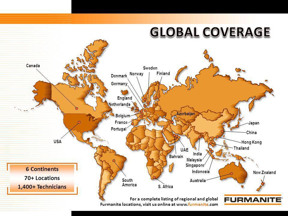 5 Furmanite Confidential - 1/9/04 USA Canada S. Africa Australia New Zealand UAE Japan China Hong Kong Netherlands Belgium France Singapore Malaysia 6