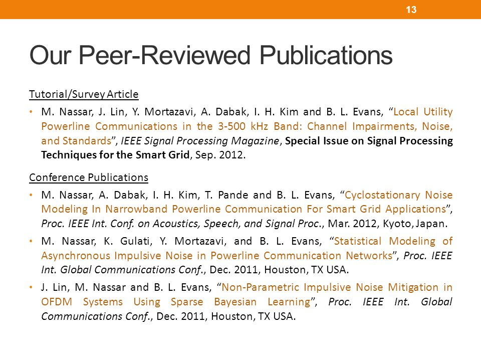 Our Peer-Reviewed Publications Tutorial/Survey Article M. Nassar, J. Lin, Y. Mortazavi, A. Dabak, I. H. Kim and B. L. Evans, Local Utility Powerline C