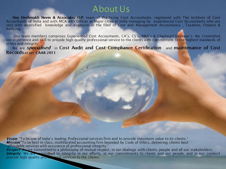 We understand our clients and there Presentation requirement in Financial Statement We provide user friendly Service We are value leader in the field of Cost and Management Accountancy We provide services all cross India through our Branch offices situated in major cities and managing by senior most CMAs OUR CORE SERVICES INCLUDES Cost Audits and Cost Compliance certification as per C.A.R.