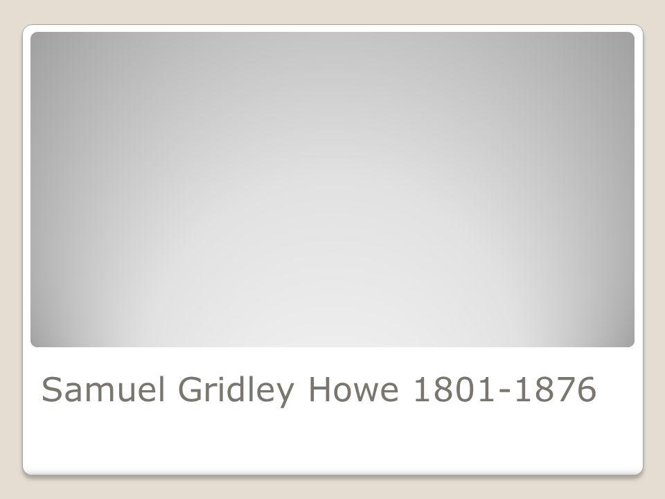 Samuel Gridley Howe 1801-1876