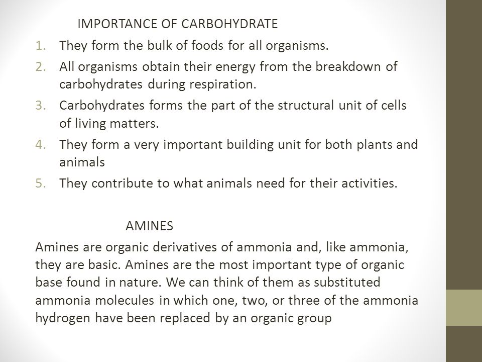 IMPORTANCE OF CARBOHYDRATE 1.They form the bulk of foods for all organisms. 2.All organisms obtain their energy from the breakdown of carbohydrates du