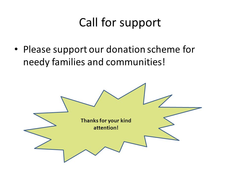 Call for support Please support our donation scheme for needy families and communities.