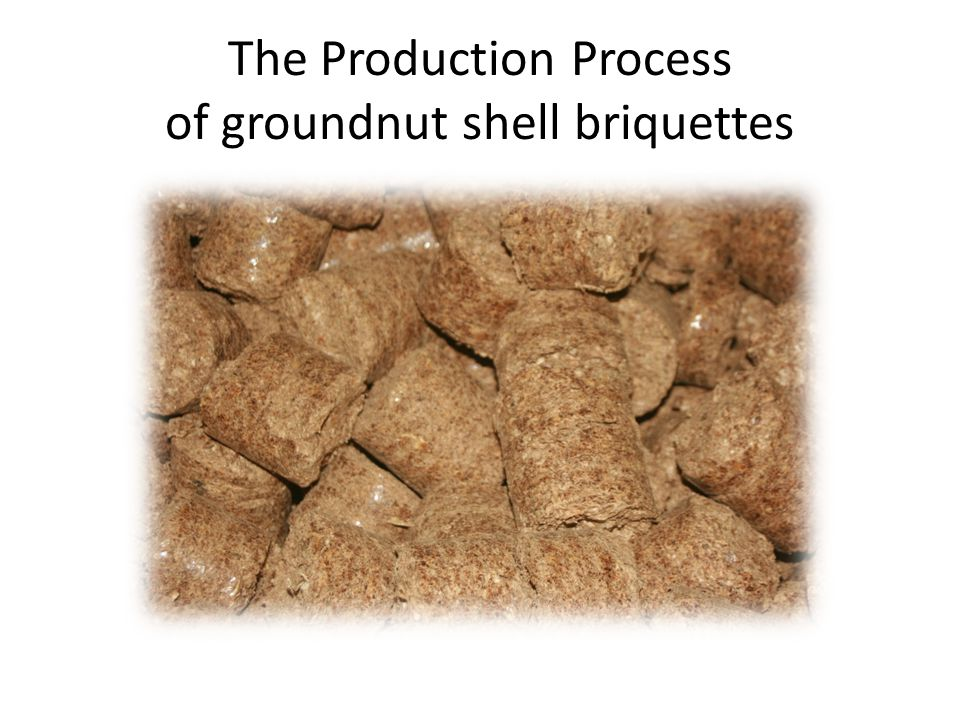 The Production Process of groundnut shell briquettes