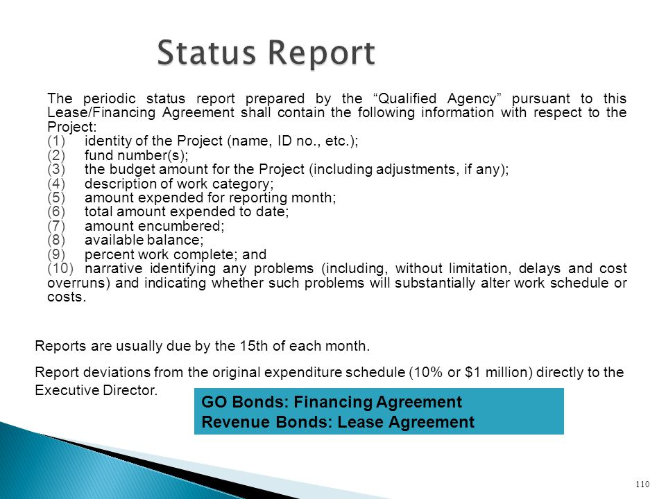 The periodic status report prepared by the Qualified Agency pursuant to this Lease/Financing Agreement shall contain the following information with re