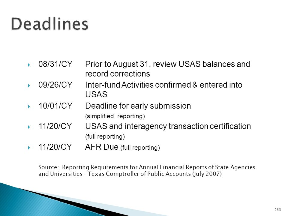 08/31/CYPrior to August 31, review USAS balances and record corrections 09/26/CYInter-fund Activities confirmed & entered into USAS 10/01/CYDeadline f