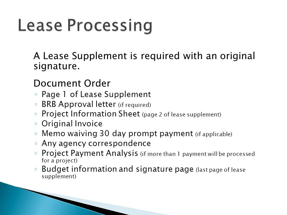 A Lease Supplement is required with an original signature. Document Order Page 1 of Lease Supplement BRB Approval letter (if required) Project Informa