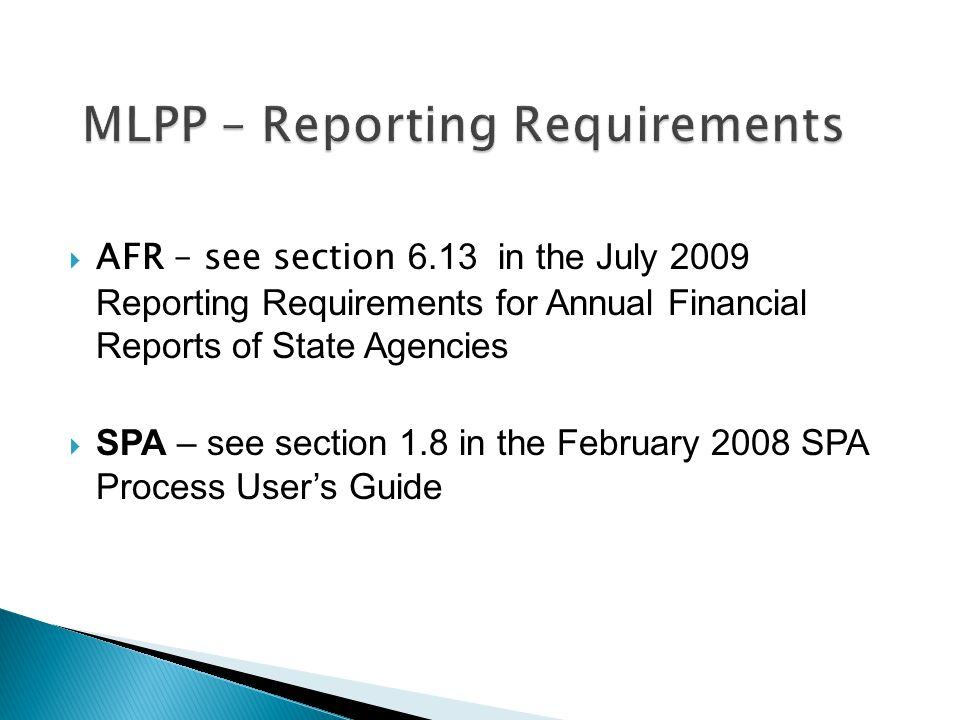 AFR – see section 6.13 in the July 2009 Reporting Requirements for Annual Financial Reports of State Agencies SPA – see section 1.8 in the February 20