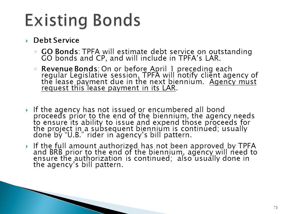 Debt Service GO Bonds: TPFA will estimate debt service on outstanding GO bonds and CP, and will include in TPFAs LAR. Revenue Bonds: On or before Apri