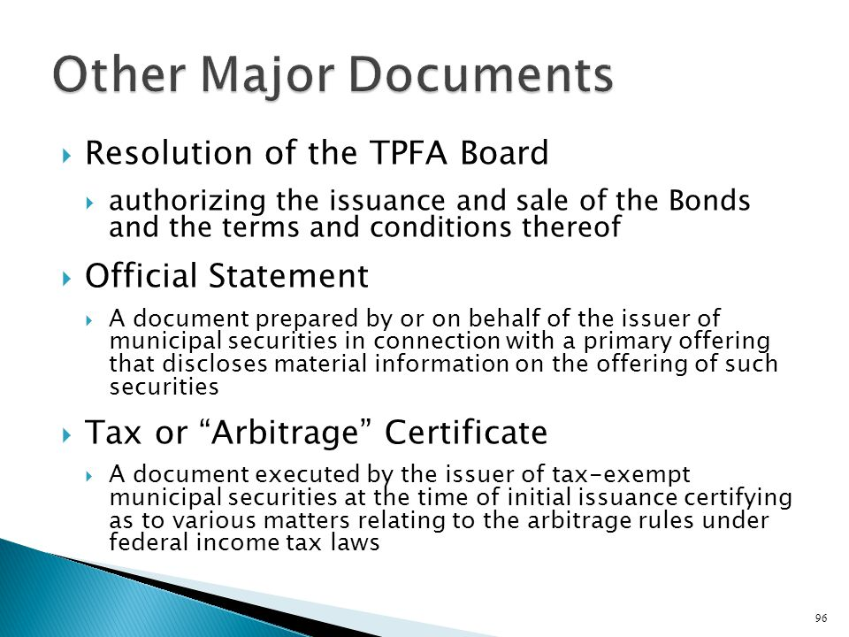 Resolution of the TPFA Board authorizing the issuance and sale of the Bonds and the terms and conditions thereof Official Statement A document prepare