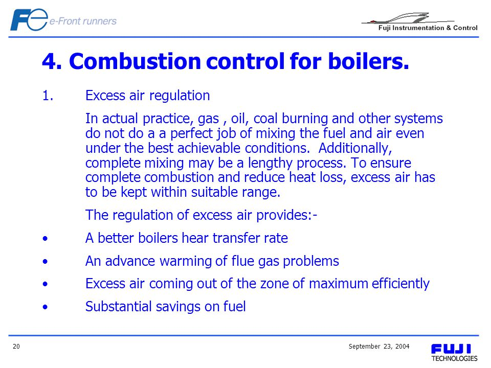 September 23, 200420 4.Combustion control for boilers.