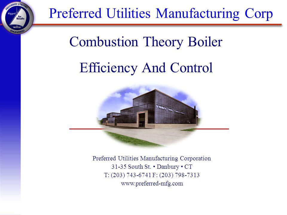 Preferred Utilities Manufacturing Corp Preferred Utilities Manufacturing Corporation 31-35 South St. Danbury CT T: (203) 743-6741 F: (203) 798-7313 ww