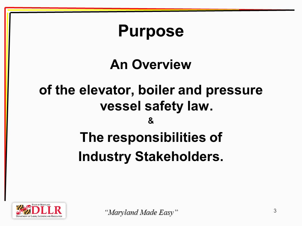Maryland Made Easy 4 Amusement Ride Safety Railroad Safety and Health Boiler and Pressure Vessel Safety Elevator Safety What is The Safety Inspection Unit?