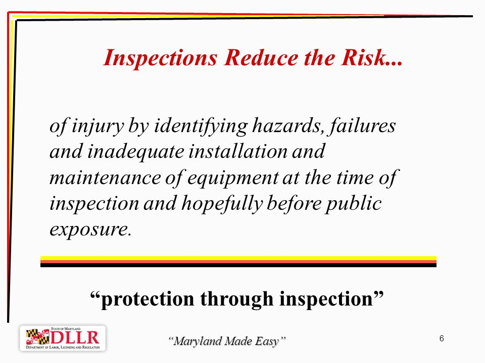 Maryland Made Easy 6 Inspections Reduce the Risk...