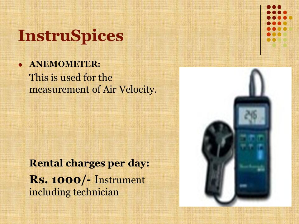 InstruSpices ANEMOMETER: This is used for the measurement of Air Velocity.